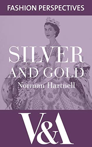 Silver and Gold (V&A Fashion Perspectives)