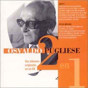 Osvaldo Pugliese - 2 en 1 - Zortam Music