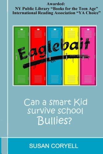 Eaglebait: Can a smart kid survive school bullies? pdf epub