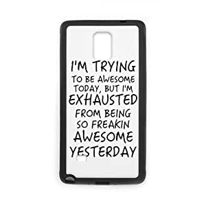"super shining day Best Funny Saying""I'm trying to be awesome today but I'm exhausted from being so freakin awesome yesterday"" Samsung Galaxy Note 4 Back Covers With TPU Material Material"