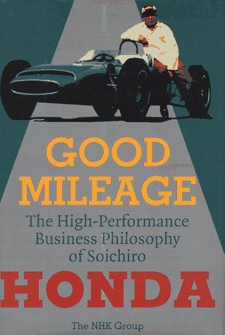 4140171022 - Satoru Otsuki; Tanaka Fumiya; Sakurai Yoko; Yoko Sakurai; Masaru Ibuka: Good Mileage: The High-Performance Business Philosophy of Soichiro Honda - 本