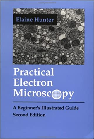 Practical Electron Microscopy A Beginners Illustrated Guide