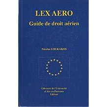 Lex aero: Guide de droit aérien