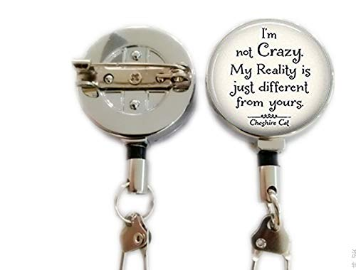 I'm not Crazy Cheshire Cat Quote Keychain,Wonderland,Retractable Badge Holder Carabiner Reel Clip On ID Card Holders (Quote Holder Badge)