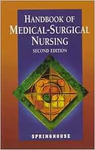 Handbook of Medical-Surgical Nursing: 9780874348774: Medicine & Health Science Books @ Amazon.com