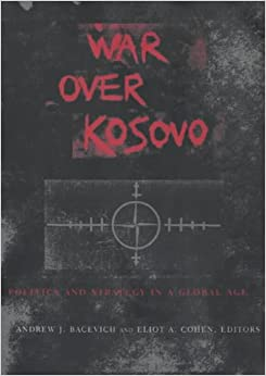 Book War Over Kosovo: Politics and Strategy in a Global Age
