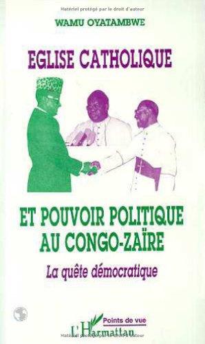 eglise-catholique-et-pouvoir-politique-au-congo-zaire-la-quete-democratique-points-de-vue-french-edi