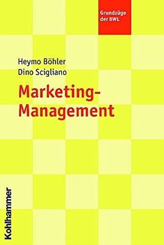 Marketing-Management (Grundzüge der BWL) Taschenbuch – 2. Juni 2005 Heymo Böhler Dino Scigliano Kohlhammer W. GmbH