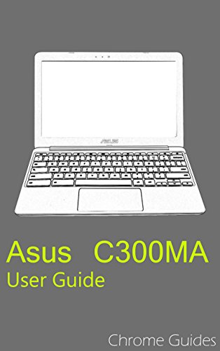 asus-c300ma-chromebook-user-guide-understanding-your-new-chromebook
