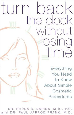 Turn Back the Clock Without Losing Time: A Complete Guide to Quick and Easy Cosmetic - Paul Clock Frank