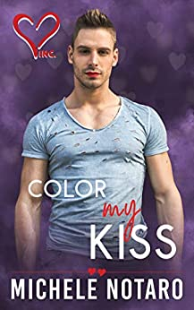 Color My Kiss (Valentine's Inc. Book 5) by [Notaro, Michele]