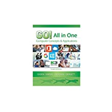 GO! All in One: Computer Concepts and Applications (3rd Edition)