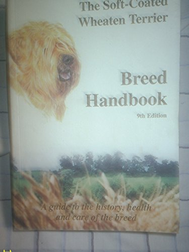 (Soft-coated Wheaten Terrier Breed Handbook: A Guide to the History, Health and Care of the Breed )