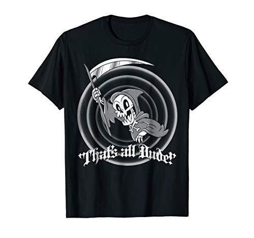 That's all Dude Grim Reaper Death Funny Cartoon T-Shirt ()