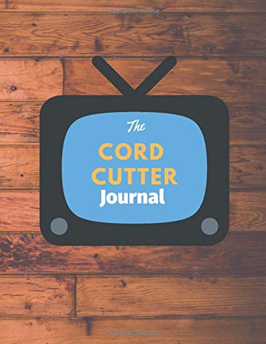 """The Cord Cutter Journal: 8.5"""" x 11"""" Redwood Logbook Journal Notebook with Cordcutting and Habit Tracker Fill-in Templates"""