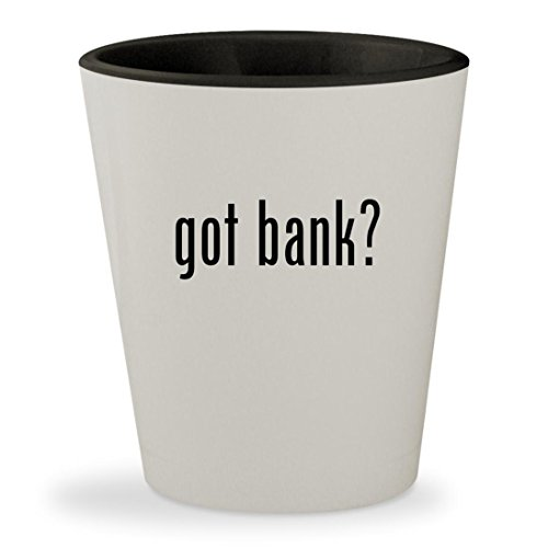 Got Bank    White Outer   Black Inner Ceramic 1 5Oz Shot Glass
