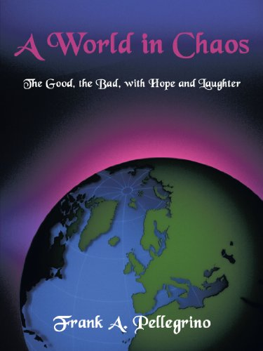 A World in Chaos: The Good, the Bad, with Hope and Laughter