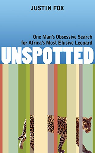 Cape Leopards are at the brink of extinction. Can we bring them back?  Unspotted: One Man's Obsessive Search for Africa's Most Elusive Leopard by Justin Fox