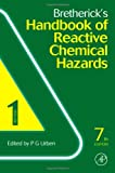 Bretherick's Handbook of Reactive Chemical Hazards, Bretherick, L. and Urben, Peter, 0123739454