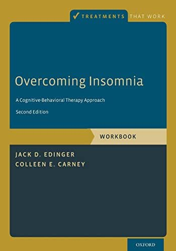 Overcoming Insomnia: A Cognitive-Behavioral Therapy Approach, Workbook (Treatments That Work)
