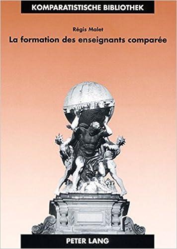 Téléchargement La formation des enseignants comparée: Identité, apprentissage et exercice professionnels en France et en Grande-Bretagne pdf epub
