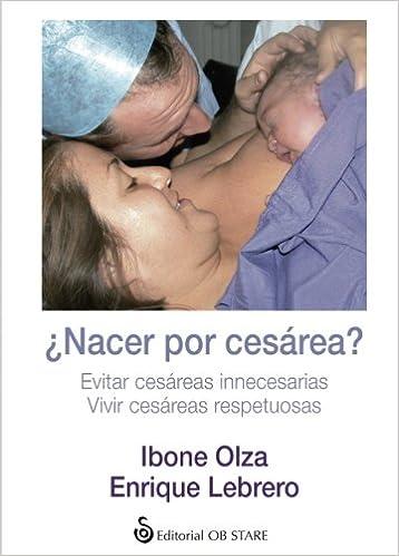 Ibone Olza - ¿nacer Por Cesárea?