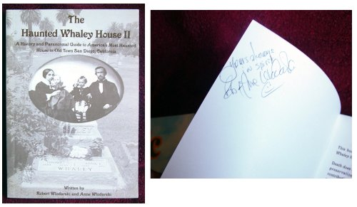 Old Haunted House - The Haunted Whaley House, Old Town, San Diego, California: A History and Guide to the Most Haunted House in America