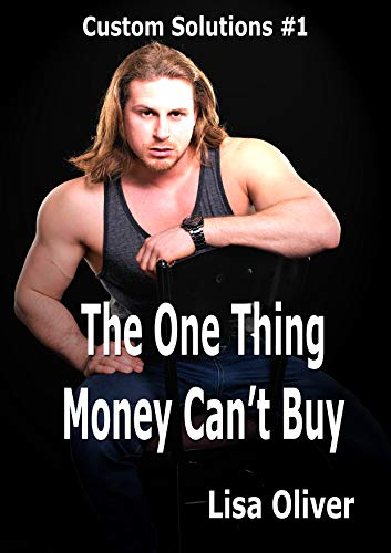 The One Thing Money Can't Buy (Custom Solutions Book 1) -