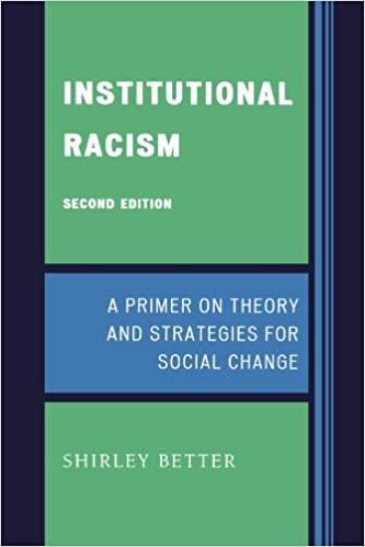 Institutional Racism A Primer On Theory And Strategies For Social