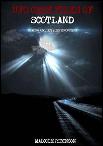 ufo case files of scotland volume 1 amazing real life alien