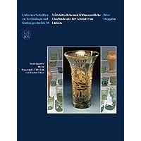 Mittelalterliche und frühneuzeitliche Glasfunde aus der Altstadt von Lübeck (Lübecker Schriften zur Archäologie und Kulturgeschichte)