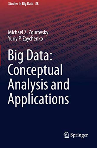 Big Data: Conceptual Analysis and Applications (Studies in Big Data)