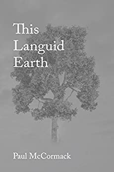 This Languid Earth by [McCormack, Paul]