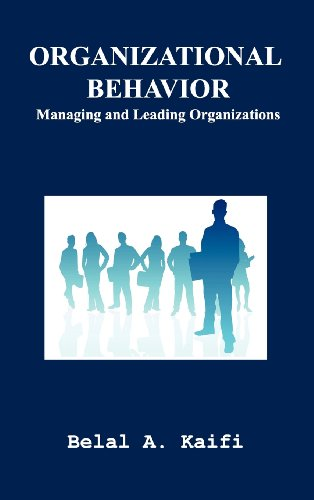 Organizational Behavior: Managing and Leading Organizations