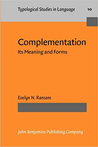 Complementation: Its Meaning and Forms (Typological Studies in Language)