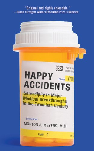 Happy Accidents: Serendipity in Major Medical Breakthroughs in the Twentieth Century cover