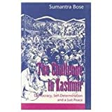 The Challenge in Kashmir : Democracy, Self-Determination and a Just Peace, Bose, Sumantra, 0803993501