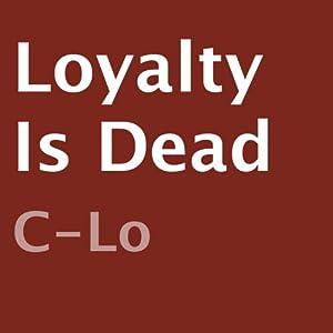 Loyalty Is Dead Audiobook