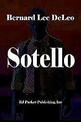 Sotello: Govenor Candidate, Private Detective, ex-FBI, ex-Secret Service (DeLeo's Action Thriller Singles Book 1)