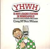 YHWH... Is Not a Radio Station in Minneapolis, Craig M. Wilson, 0060694327