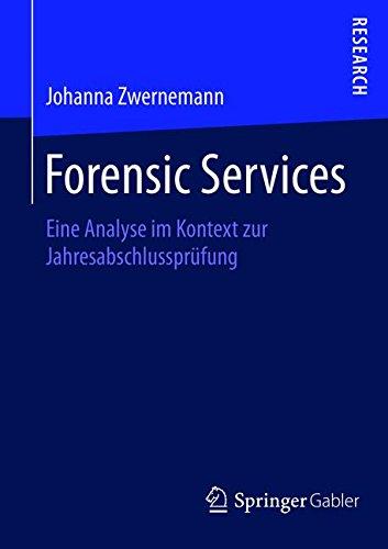Forensic Services: Eine Analyse im Kontext zur Jahresabschlussprüfung (German Edition)