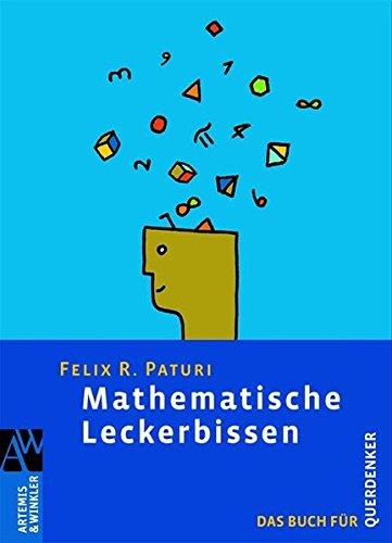 Mathematische Leckerbissen: Das Buch für Querdenker (Artemis & Winkler Sachbuch)