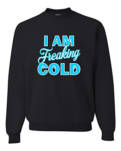 Small Black Adult I Am Freaking Cold Sweatshirt Crewneck ()
