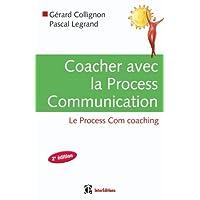 Coacher avec la Process Communication - 2e édition
