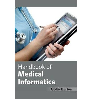[(Handbook of Medical Informatics)] [Author: Codie Horton] published on (March, 2015)