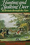img - for Hunting and Stalking Deer In Britain through the Ages book / textbook / text book