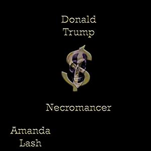 Donald Trump: Necromancer Audiobook