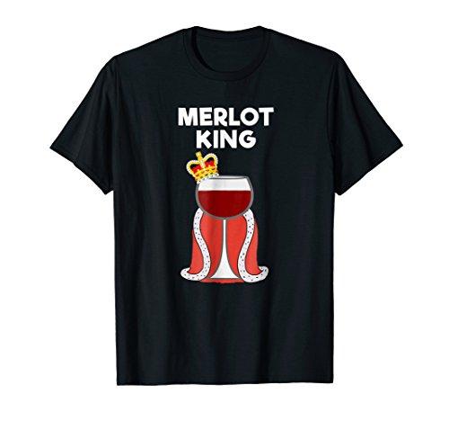 Merlot Wine T-shirt Gift - Funny Merlot (Merlot King)