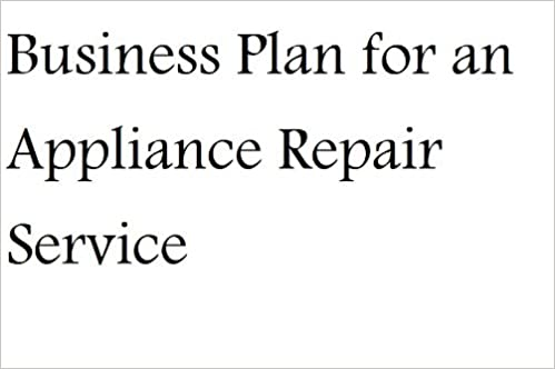 Business Plan For An Appliance Repair Service Fill In The Blank Business Plan For An Appliance Repair Service Nat Chiaffarano Mba Amazon Com Books
