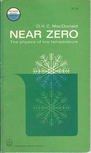 Near zero;: An introduction to low temperature physics (Science study series, S20)